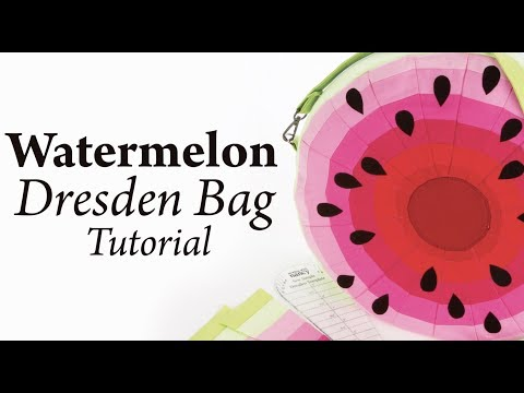 Watermelon Dresden Bag Tutorial
