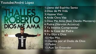 (DESCARGAR GRATIS) Thalles Roberto | Dios Me Ama - Album Completo