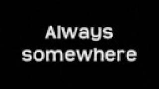 Always Somewhere (Lyrics for IPod)