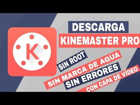 Descarga Kinemaster Pro Sin Marca De Agua Y Con Capa De Video