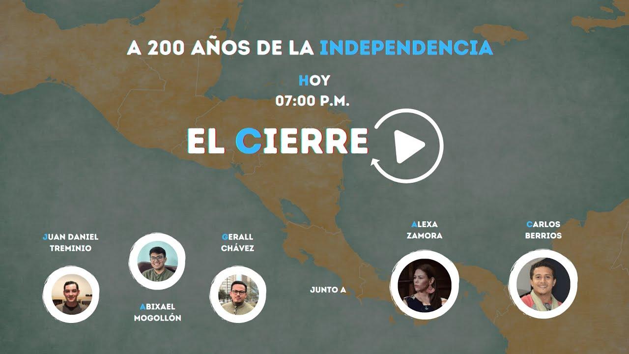 El Cierre   200 años de Independencia en Centroamérica