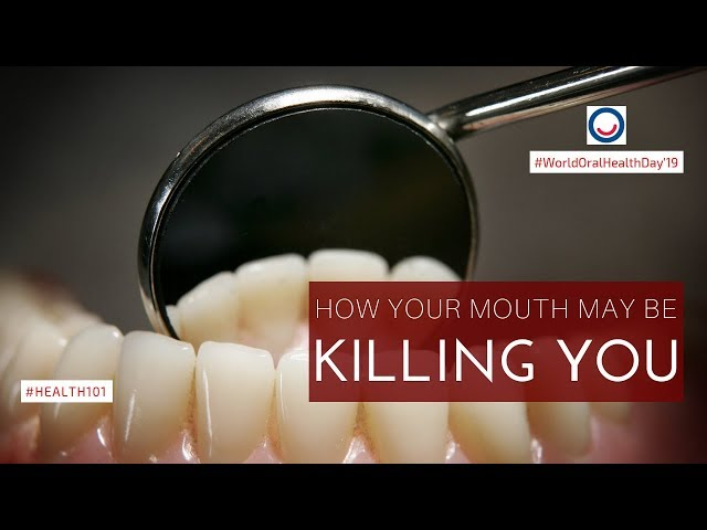 How Your Mouth May Be Killing You - #Health101