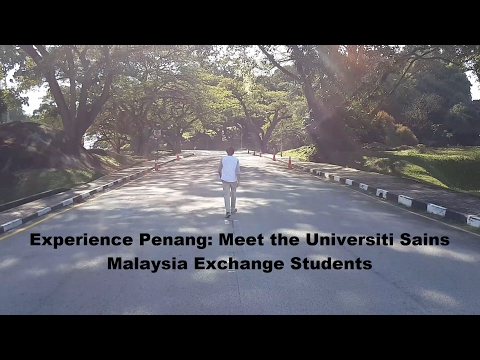 Experience Penang: Meet the Universiti Sains Malaysia Exchange Students