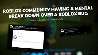 Roblox comunità avendo una ripartizione mentale su un bug