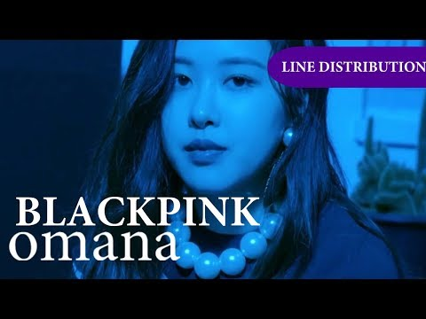 How Would BLACKPINK sing - (Omana) By MIXNINE (Line Distribution)