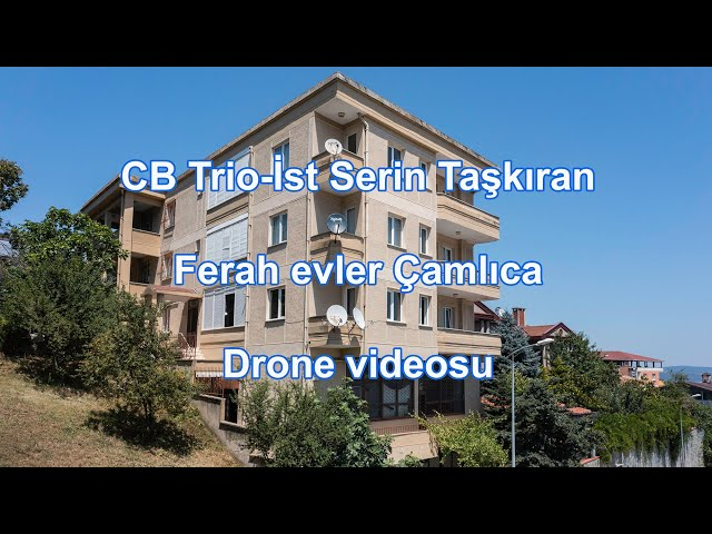 CB TRİO İST - Serin Taşkıran - Erhan Baştürk - Çamlıca Ferah Evlerde Satılık Bina - drone çekimi