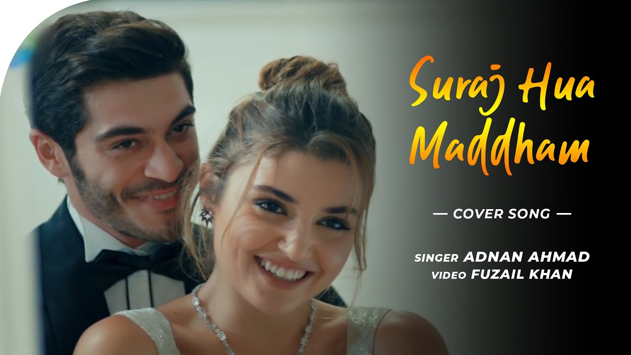 Suraj Hua Maddham - Video Song | Hayat and Murat | Unplugged | Adnan Ahmad | Shah Rukh Khan, Kajol