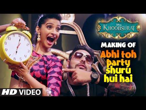Exclusive: MAKING of Abhi Toh Party Shuru Hui Hai | Khoobsurat | Badshah | Aastha | Sonam Kapoor Mp3