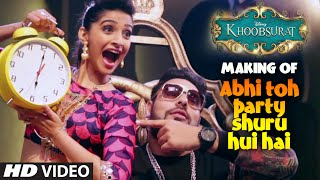 Exclusive: MAKING of Abhi Toh Party Shuru Hui Hai | Khoobsurat | Badshah | Aastha | Sonam Kapoor