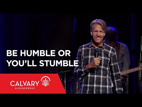 Be Humble or You'll Stumble - Philippians 2:8-11 - Skip Heitzig