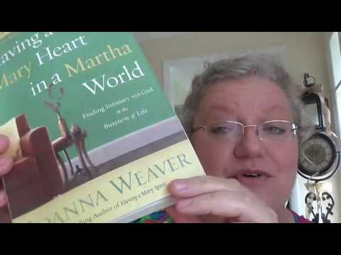 Our Book Study Begins:  Having A Mary Heart In A Martha World