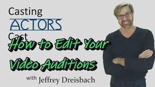 #127 How to Edit Your Video Auditions