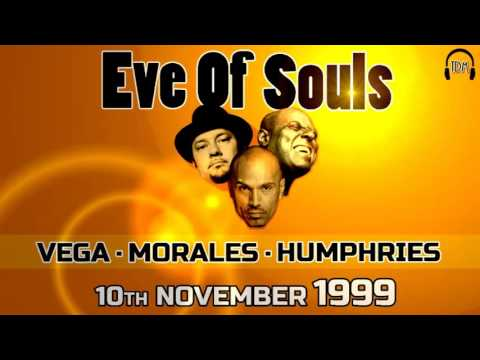 Eve Of Souls - Vega - Morales - Humphries - 10th Nov. 1999 (Club Vinyl NYC)