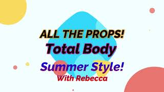 All the Props Total Body Summer Style with Rebecca
