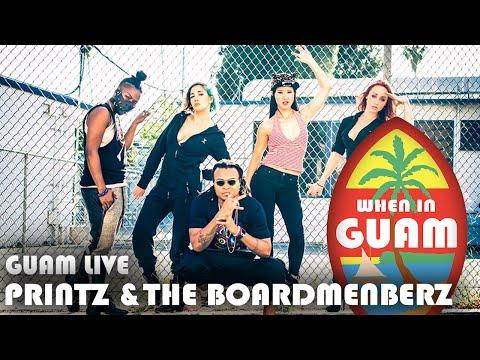 Guam Live: Printz Board and The Boardmemberz