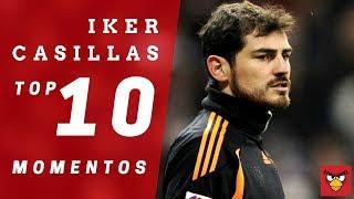 Top 10 momentos de Iker Casillas