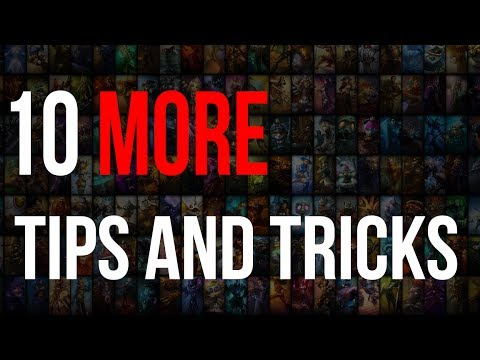 10 MORE Tips And Tricks For League Of Legends