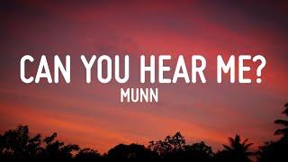 MUNN - Can you hear me? (Lyrics)