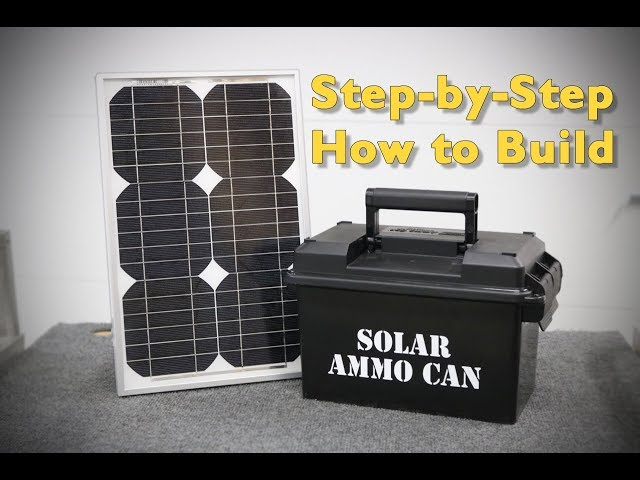 Build A Solar Ammo Can Full-Length Instructional Video