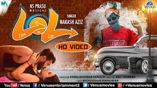 LOL Live On Lie | HD VIDEO | Feat : Ns Prasu, Sweety Kshatriya | Nakash Aziz | Hindi Masti Song