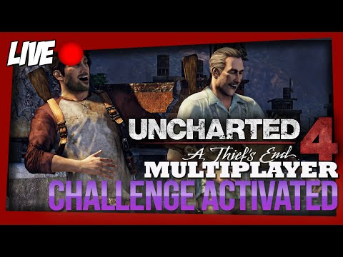 CHALLENGE MODE ACTIVATED! (Uncharted 4 Multiplayer)