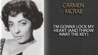 Watch Carmen Mcrae Im Gonna Lock My Heart and Throw Away The Key video