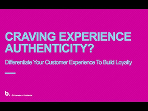 Webinar: Craving Customer Experience Authenticity