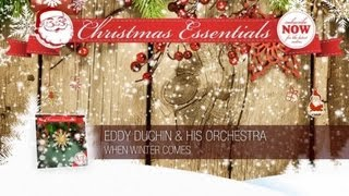 Eddy Duchin & His Orchestra - When Winter Comes // Christmas Essentials