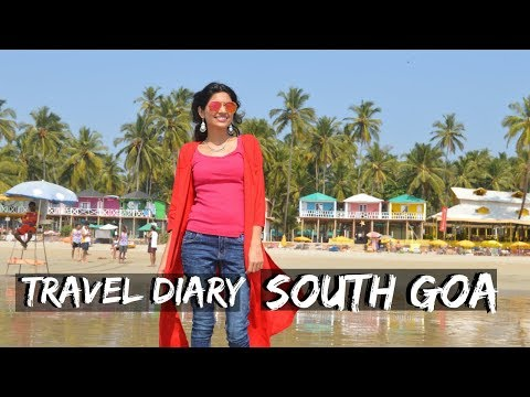 Travel Diary : Goa  What Not To Miss In South Goa