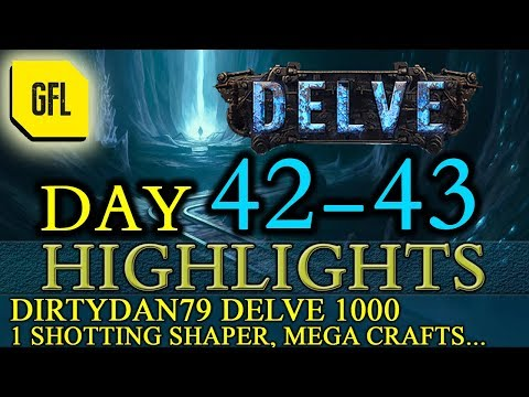 Path of Exile 3.4: Delve DAY # 42-43 Highlights DirtyDan79 DELVE 1000, CHISTOR RIP and more...