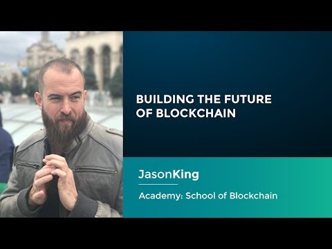 Jason King: Building the Future of Blockchain