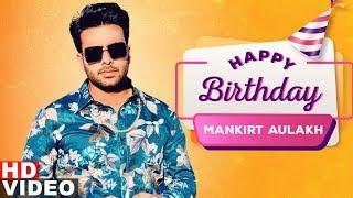 Happy Birthday Mankirt Aulakh Birthday Special Latest Punjabi Songs 2019 Speed Records