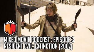 Mixed Movie Podcast - Resident Evil: Extinction (2007)