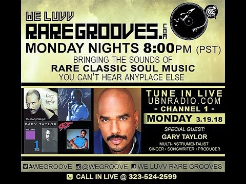We Luvv Rare Grooves 3 19 18  Guest Gary Taylor