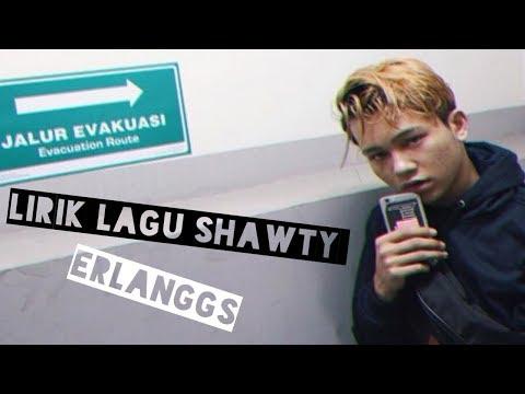 Lirik Lagu Shawty - Erlanggs #9