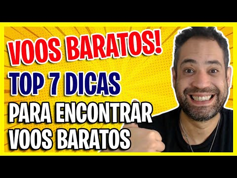 VOOS BARATOS - TOP 7 DICAS PARA ENCONTRAR VOOS BARATOS!