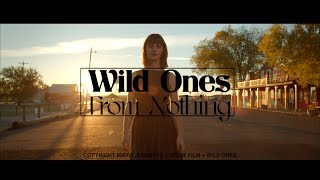 Wild Ones -- From Nothing (Official Video)