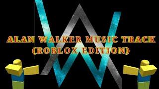 ALAN WALKER SOUND TRACK (ROBLOX EDITION)-Alone, Ignite, Darkside,The Spectre & Sing me to Sleep