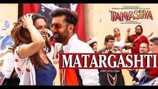 Gambar cover Matargashti (Tamasha) - Full Song - Mohit Chauhan, Ranbir Kapoor, Deepika Padukone