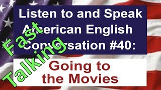 Learn to Talk Fast - Listen to and Speak American English Conversation #40