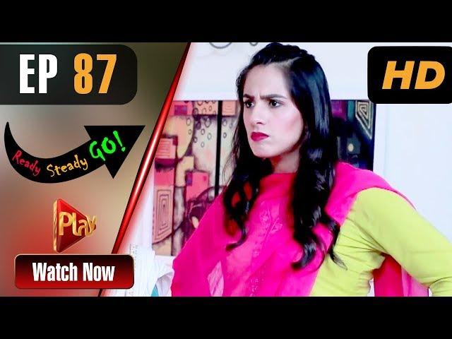Ready Steady Go - Episode 87 | Play Tv Dramas | Parveen Akbar, Shafqat Khan | Pakistani Drama
