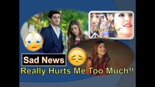 Shocking And Sad News For Hayat And Murat Fans In India | Pakistan | Bangladesh