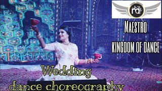 WEDDING BEST DANCE CHOREOGRAPHY  BY | MAESTRO KINGDOM OF DANCE | UDAIPUR RAJ.