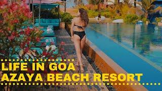 Life in Goa | Azaya Beach Resort | Sahil Taksh
