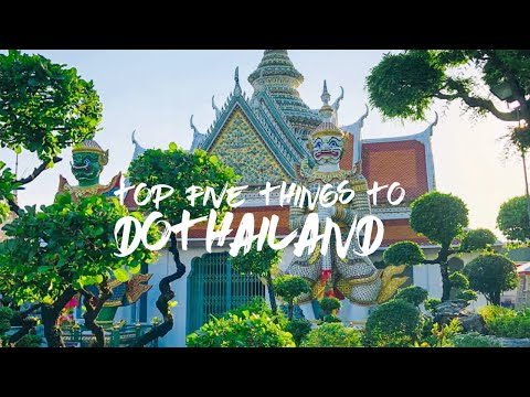 TOP FIVE THINGS TO DO IN THAILAND (Bangkok and Phuket)