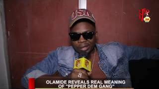 "OLAMIDE REVEALS REAL MEANING OF ""PEPPER DEM GANG"" (Nigerian Entertainment News)"