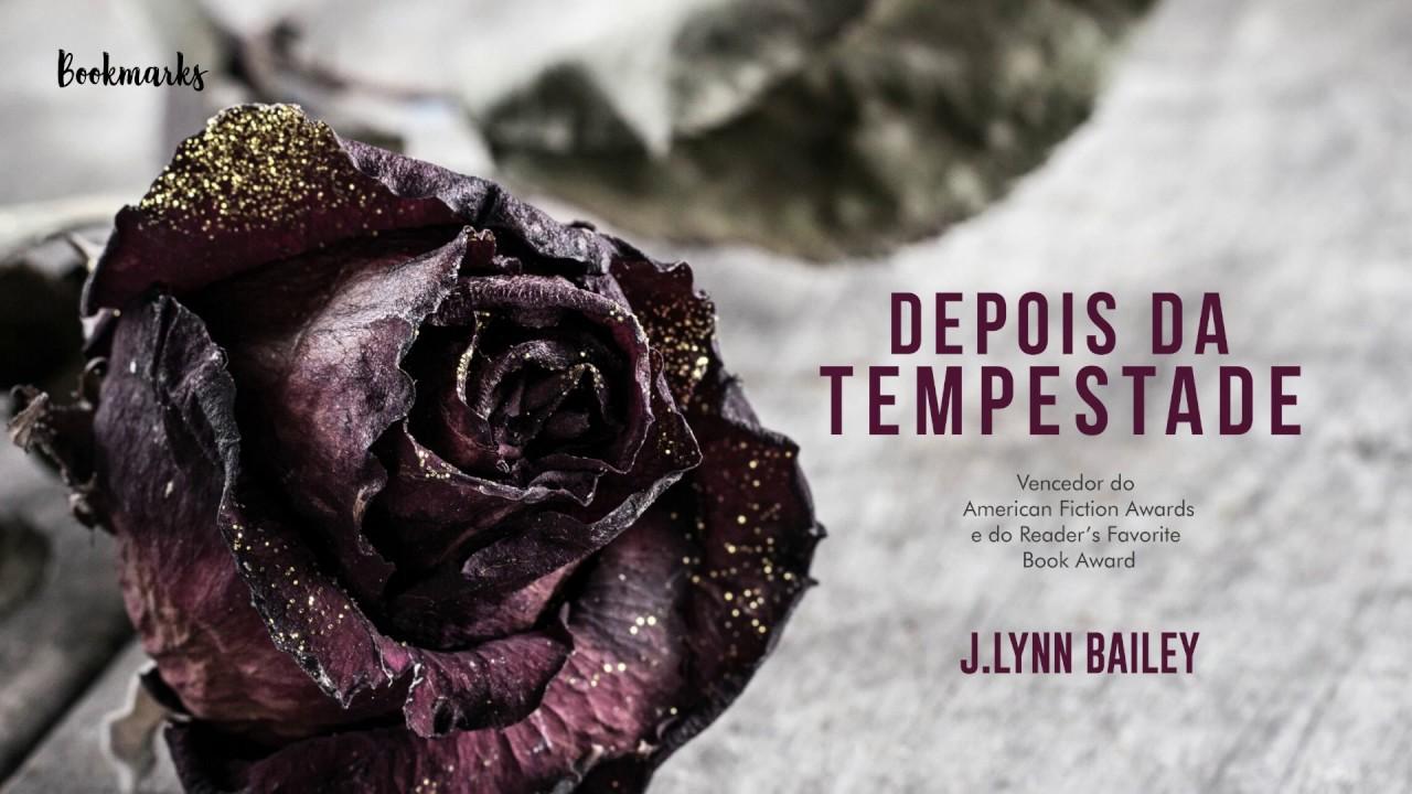 Book trailer: Depois da tempestade, de J. Lynn Bailey