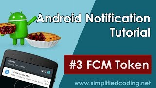 #3 Android Notification Tutorial - FCM Token