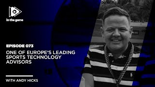 EP73: One of Europe's leading Sports Technology Advisors