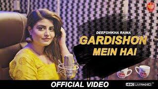 Gardishon Mein Hai - Deepshikha Raina Mp3 Song Download
